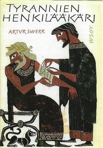 Swerr, Artur: Tyrannien henkilääkäri - Demokedes Krotonilainen noin 550 - 460 eKr.