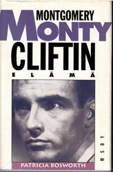 Bosworth, Patricia: Monty: Montgomery Cliftin elämä
