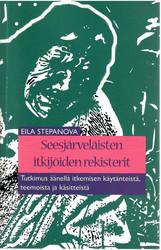 Stepanova, Eila: Seesjärveläisten itkijöiden rekisterit