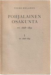 Helanen, Vilho: Pohjalainen osakunta vv. 1828-1852 : 1, Vv. 1828-1837