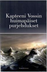 Voss, John Claus: Kapteeni Vossin huimapäiset purjehdukset