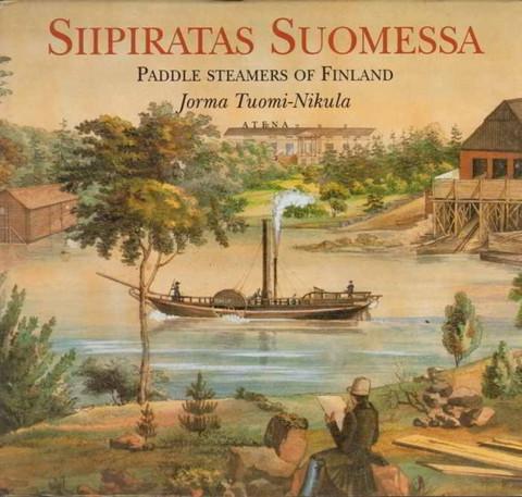 Tuomi-Nikula, Jorma: Siipiratas Suomessa : Paddle steamers of Finland