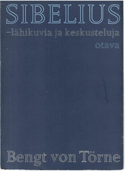 Törne, Bengt von: Sibelius : lähikuvia ja keskusteluja