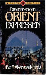 Åkermark, Bo E. (red.): Drömmen om Orient Expressen