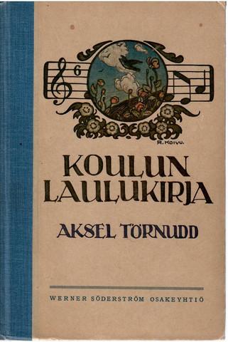 Törnudd, Aksel: Koulun laulukirja