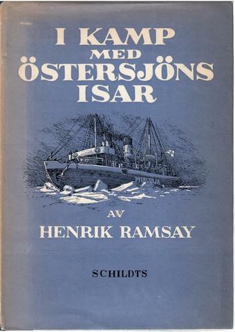 Ramsay, Henrik: I kamp med Östersjöns isar : en bok om Finlands vintersjöfart