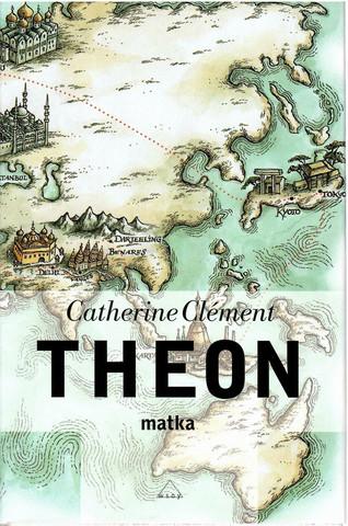 Clément, Catherine: Theon matka