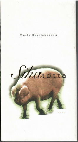 Darrieussecq, Marie: Sikatotta Truismes