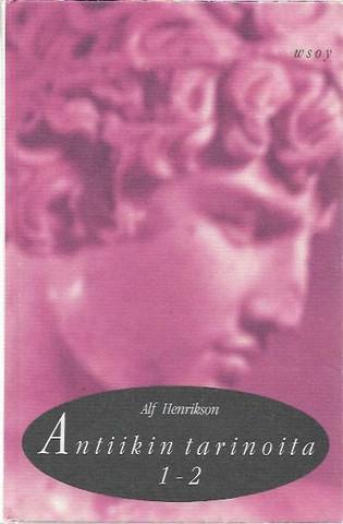 Henrikson, Alf: Antiikin tarinoita 1-2