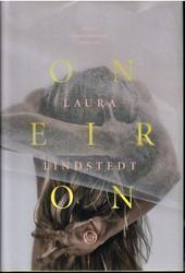 Lindstedt, Laura: Oneiron : fantasia kuolemanjälkeisistä sekunneista