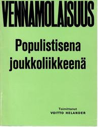 Helander, Voitto (toim.): Vennamolaisuus populistisena joukkoliikkeenä