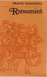 Haavikko, Paavo: Ratsumies - näytelmä