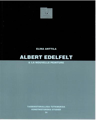Anttila, Elina: Albert Edelfelt & la nouvelle peinture