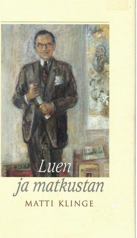 Klinge, Matti: Luen ja matkustan : päiväkirjastani 2000-2001