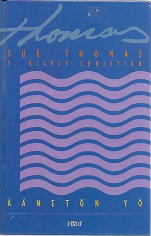 Thomas, Sue & Christian, S. Rickly: Äänetön yö