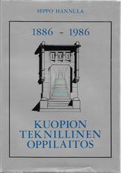 Hannula, Seppo: Kuopion teknillinen oppilaitos 1886-1986