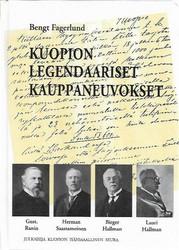 Fagerlund, Bengt: Kuopion legendaariset kauppaneuvokset