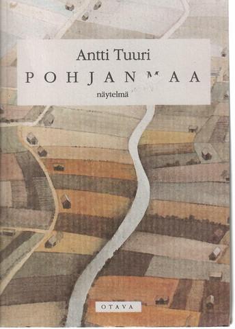 Tuuri, Antti: Pohjanmaa : näytelmä