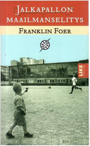 Foer, Franklin: Jalkapallon maailmanselitys