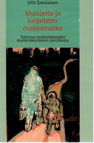 Savolainen, Ulla: Muisteltu ja kirjoitettu evakkomatka