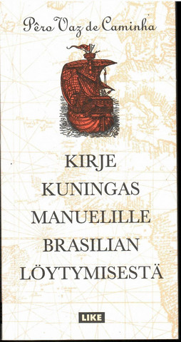 Caminha, Pêro Vaz de: Kirje kuningas Manuelille Brasilian löytymisestä