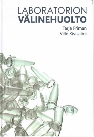 Friman, Tarja & Kivisalmi, Ville: Laboratorion välinehuolto