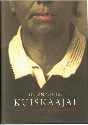 Figes, Orlando Kuiskaajat : ihmiskohtaloita Stalinin Neuvostoliitossa