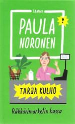 Noronen, Paula: Tarja Kulho - Räkkärimarketin kassa