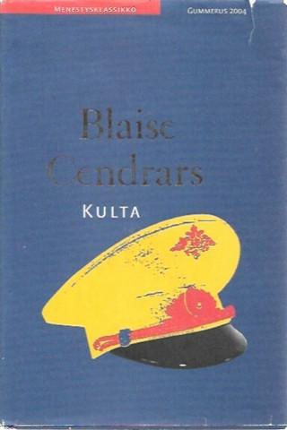 Cendrars, Blaise: Kulta : kenraali Johann August Suterin ihmeellinen tarina