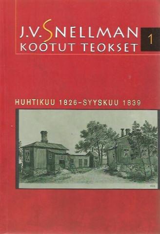 Savolainen, Raimo (toim.): J.V. Snellman : Kootut teokset 1