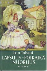 Tolstoi, Leo: Lapsuus, poikaikä, nuoruus