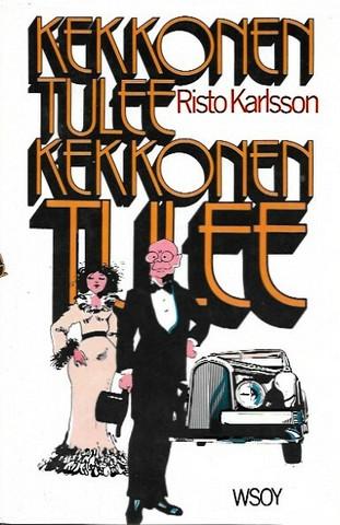 Karlsson, Risto: Kekkonen tulee, Kekkonen tulee
