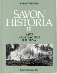 Wirilander, Kaarlo: Savon historia : 3, Savo kaskisavujen kautena 1721-1870