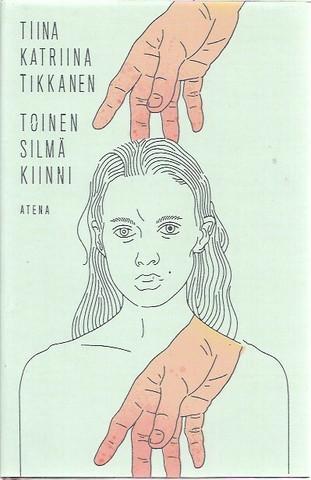 Tikkanen, Tiina Katriina: Toinen silmä kiinni : romaani