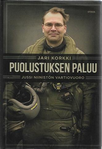 Korkki, Jari: Puolustuksen paluu - Jussi Niinistön vartiovuoro