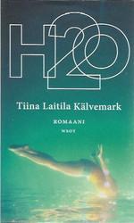 Laitila Kälvemark, Tiina: H2O : romaani