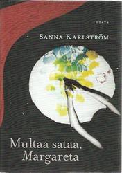 Karlström, Sanna: Multaa sataa, Margareta
