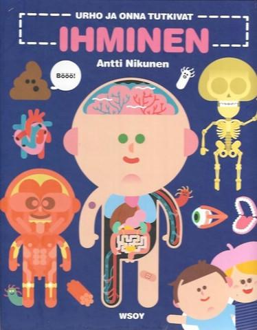 Nikunen, Antti: Ihminen : tässä kirjassa tutkitaan, ...