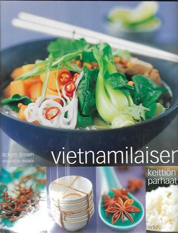 Brown, Jackum: Vietnamilaisen keittiön parhaat
