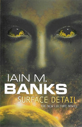 Banks, Iain M.: Surface Detail - The New Culture Novel