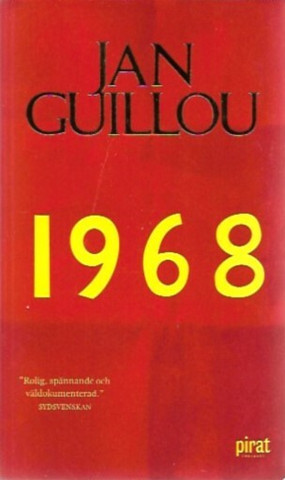 Guillou, Jan: 1968 - det stora århundradet IV
