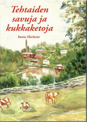Kokko, Paavo (toim.): Tehtaiden savuja ja kukkaketoja : kuvia Harlusta