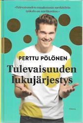 Pölönen, Perttu: Tulevaisuuden lukujärjestys
