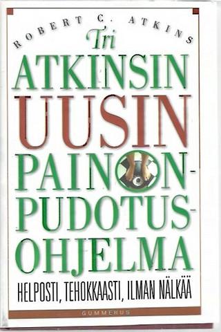 Atkins, Robert C.: Tri Atkinsin uusin painonpudotusohjelma