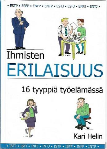 Helin, Kari: Ihmisten erilaisuus - 16 tyyppiä työelämässä