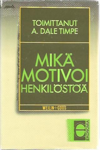 Timpe, Dale A.: Mikä motivoi henkilöstöä?