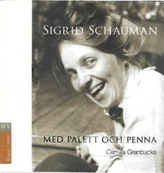 Granbacka, Camilla: Sigrid Schauman - Med palett och penna