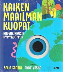 Saarni, Saija: Kaiken maailman kuopat : hiidenkirnusta hymykuoppiin