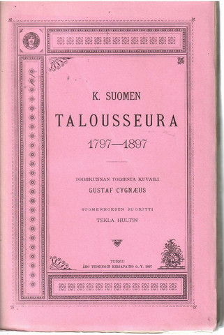 Cygnæus, Gustaf: K. Suomen talousseura 1797-1897