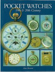 Shenton, Alan: Pocket Watches 19th & 20th Century